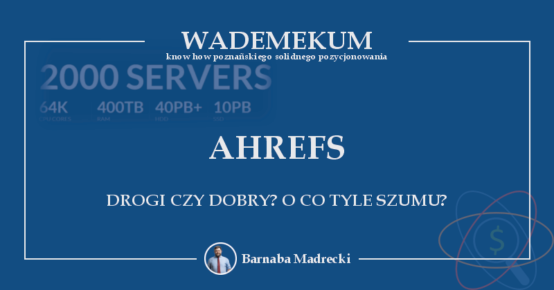Ahrefs - o co tyle szumu? Cena Big data